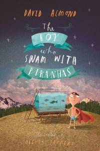 Cover of The Boy Who Swam With Piranhas