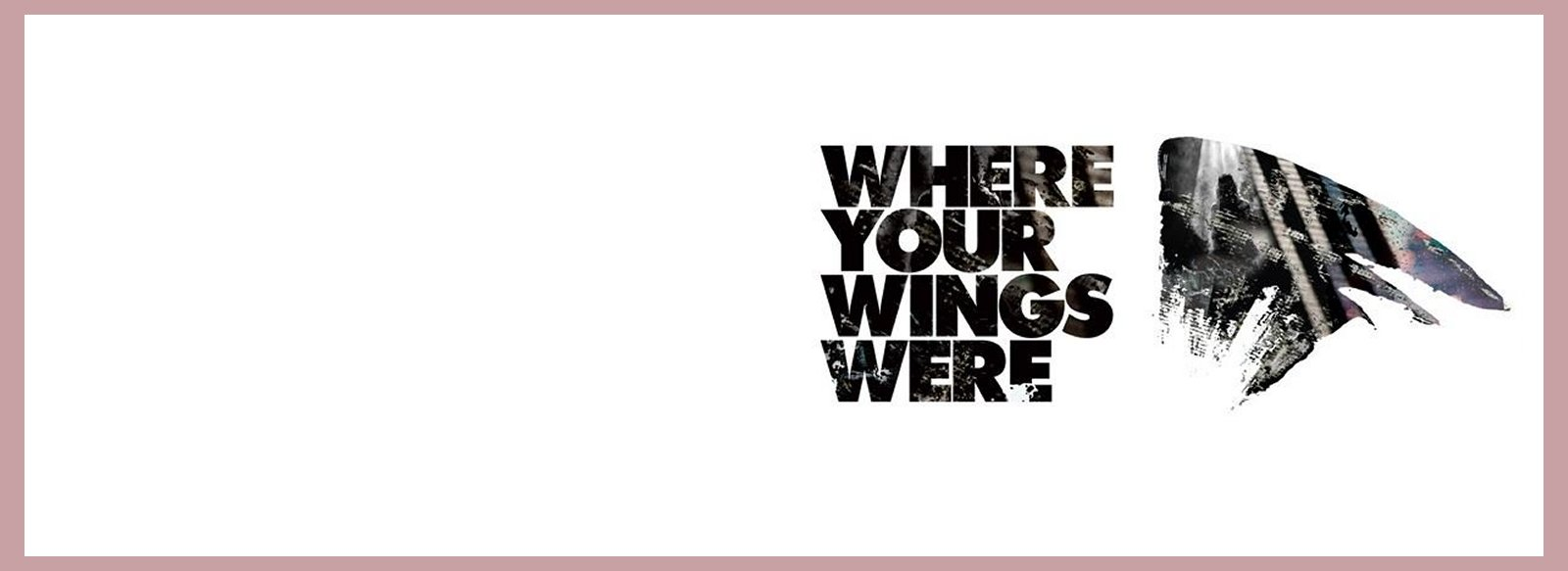 Where Your Wings Were